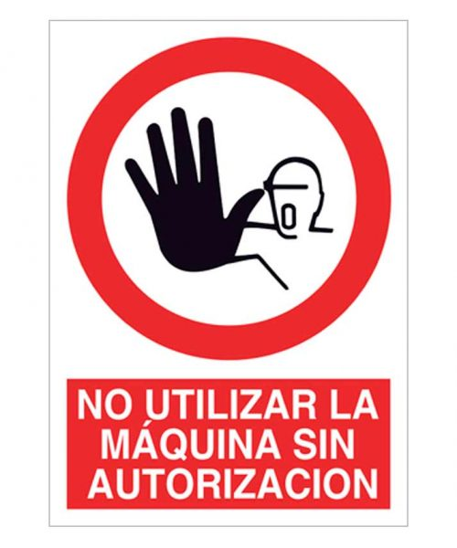 No utilizar la máquina sin autorización